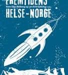 Fremtidens Helse-Norge / Hans Olav Melberg og Lars Erik Kjekshus (red.)