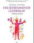 Helsefremmende lederskap : slik leder de beste / Erik Slinning