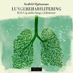 Lungerehabilitering : KOLS og andre lungesykdommer